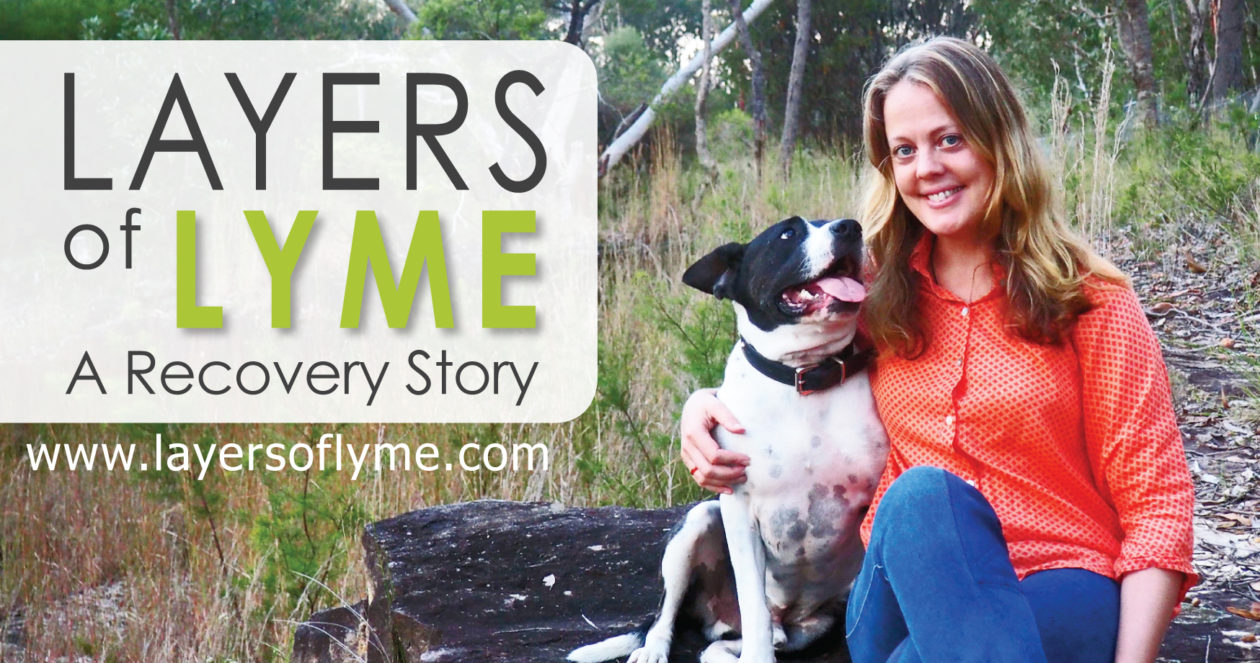 Layers of LYME a Recovery Story